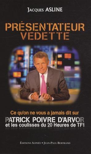 Presentateur-Vedette-Ce-qu-039-on-ne-vous-a-jamais-dit-sur-Patrick-Poivre-d-039-Arvor