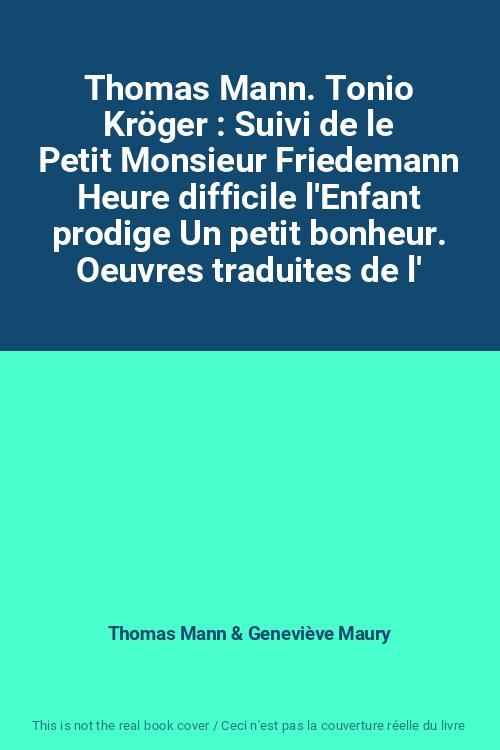 Thomas-Mann-Tonio-Kroger-Suivi-de-le-Petit-Monsieur-Friedemann-Heure-diffici